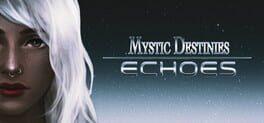 Mystic Destinies: Echoes