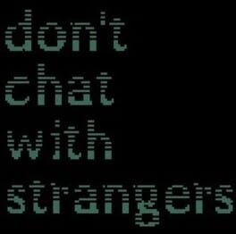 Don't Chat With Strangers