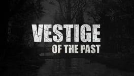 Vestige of the Past