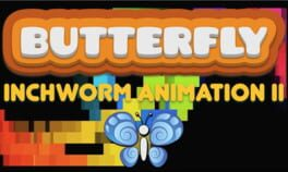 Butterfly: Inchworm Animation II