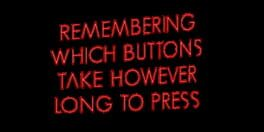 Remembering Which Buttons Take However Long To Press