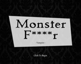 Monster F****r One: Vampire