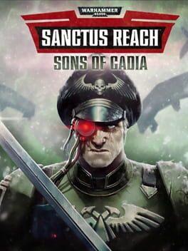 Warhammer 40,000: Sanctus Reach – Sons of Cadia