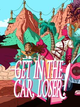 Get in the Car, Loser!