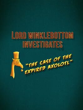 Lord Winklebottom Investigates: The Case of the Expired Axolotl