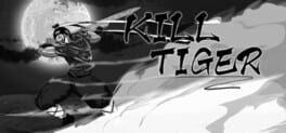 Kill Tiger