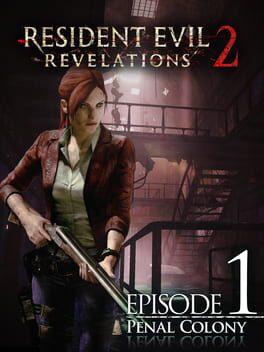 Resident Evil Revelations 2: Episode 1 - Penal Colony