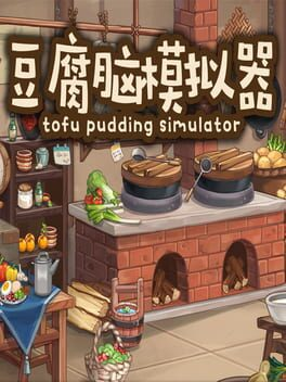 Tofu Pudding Simulator