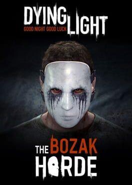 Dying Light: Bozak Horde