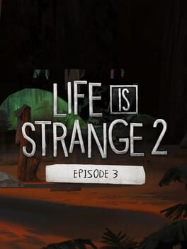Life Is Strange 2 – Episode 3: Wastelands