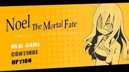 Noel The Mortal Fate S1-7