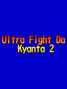 Ultra Fight Da Kyanta 2