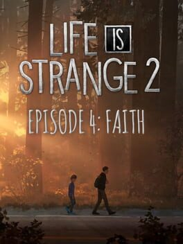 Life is Strange 2: Episode 4 - Faith
