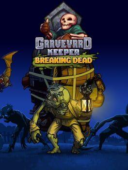 Graveyard Keeper: Breaking Dead