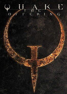 Quake: The Offering
