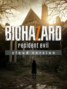 Resident Evil 7: Biohazard - Cloud version