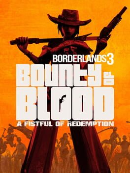 Borderlands 3: Bounty Of Blood - A Fistful of Redemption