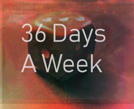 36 Days a Week