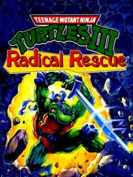 Teenage Mutant Ninja Turtles III: Radical Rescue