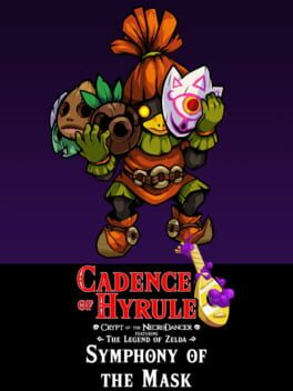 Cadence of Hyrule: Crypt of the NecroDancer Featuring The Legend of Zelda - Symphony of the Mask