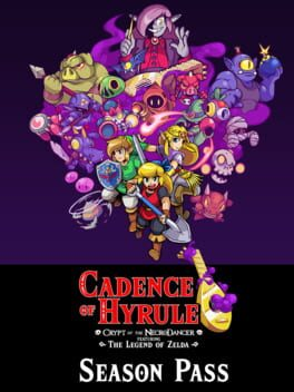 Cadence of Hyrule: Crypt of the NecroDancer Featuring The Legend of Zelda - Season Pass