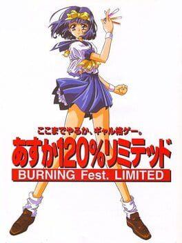 Asuka 120% Limited Burning Fest.