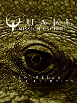 Quake: Mission Pack 2 - Dissolution of Eternity