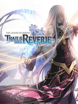 The Legend of Heroes: Trails into Reverie
