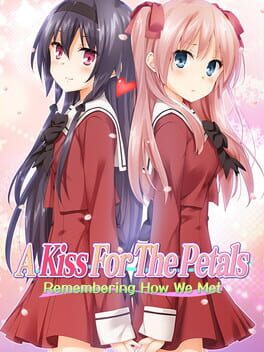 A Kiss for the Petals - Remembering How We Met