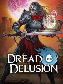 Dread Delusion