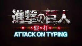 Shingeki no Kyojin Banda Attack on Typing