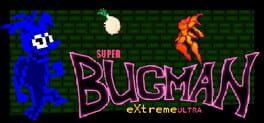 Super Bugman Extreme Ultra