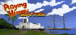 Playing History 2 – Slave Trade