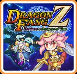 Dragon Fang Z: The Rose & Dungeon of Time