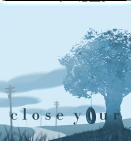 Close Your