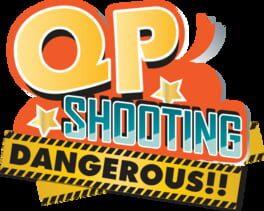 QP Shooting – Dangerous!!