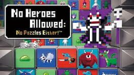 No Heroes Allowed: No Puzzles Either!