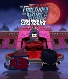 South Park: The Fractured But Whole – From Dusk Till Casa Bonita
