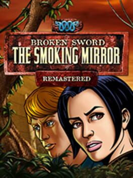 Broken Sword 2 – the Smoking Mirror: Remastered