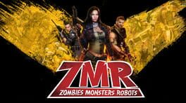 ZMR: Zombies Monsters Robots