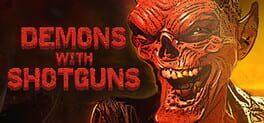 Demons with Shotguns