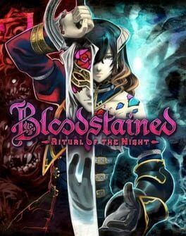 Bloodstained: Ritual of the Night - Cover Image