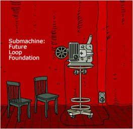 Submachine: Future Loop Foundation