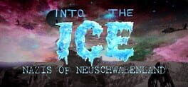 Into the Ice: Nazis of Neuschwabenland