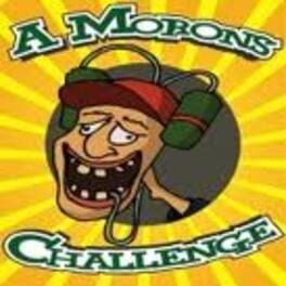 A Morons Challenge