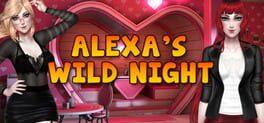 Alexa's Wild Night