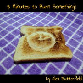 5 Minutes to Burn Something!