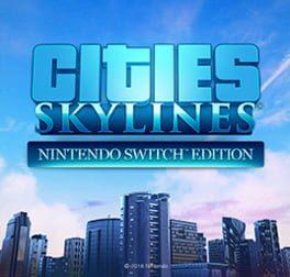 Cities: Skylines – Nintendo Switch Edition