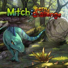Mitch: Berry Challenge