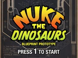 Nuke the Dinosaurs Blueprint Prototype